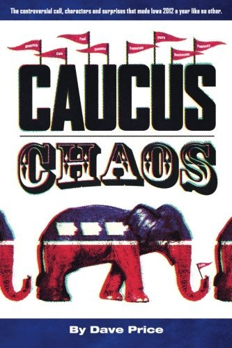 Caucus Chaos: The controversial call, characters and surprises that made Iowa 2012 a year like no other