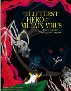How the Littlest Hero Fought the Villian Virus Down to Zero