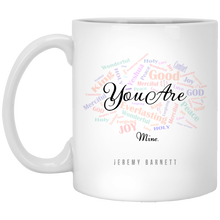 "Load image into Gallery viewer, ""You Are"" Coffee Mug"