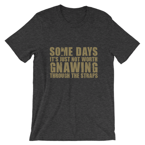 Gnawing Through The Straps Short-Sleeve Unisex T-Shirt