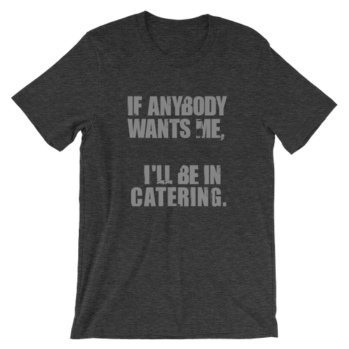 Catering Short-Sleeve Unisex T-Shirt