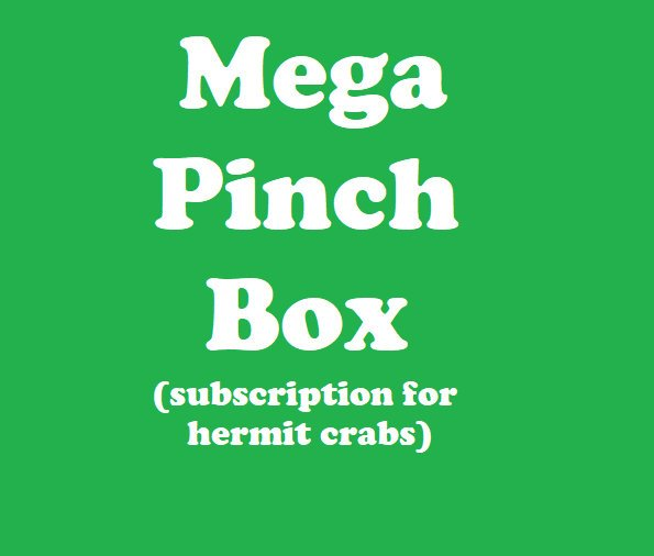 MEGA Pinch Box - Monthly Hermit Crab Food Box