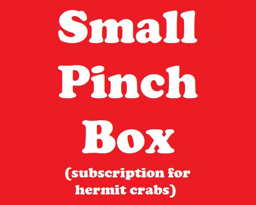 SMALL Pinch Box - Monthly Hermit Crab Food Box