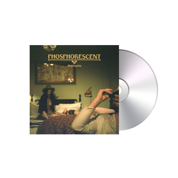 PHOSPHORESCENT - MUCHACHO CD