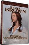 Ryan Brown: Painting Classic Portraits
