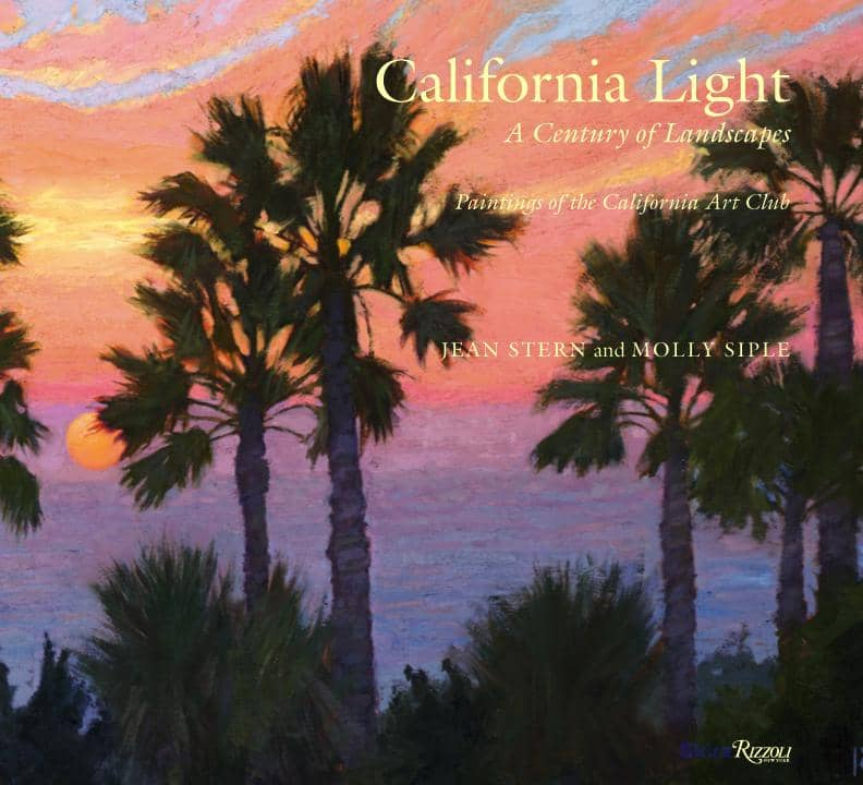 Jean Stern & Molly Siple: California Light: A Century of Landscapes Book