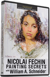 William A. Schneider: Niolai Fechin Painting Secrets