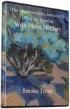 Diane McClary: Smoke Trees