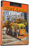 Scott W. Prior: Vibrant CityScapes