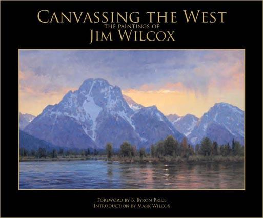 Jim Wilcox: Canvassing the West Hardcover Book