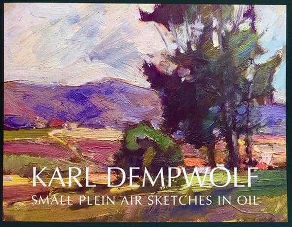 Karl Dempwolf: Small Plein Air Sketches in Oil - Softcover Book