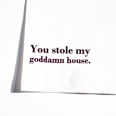 Housewives Cocktail Napkins - You Stole My Goddamn House
