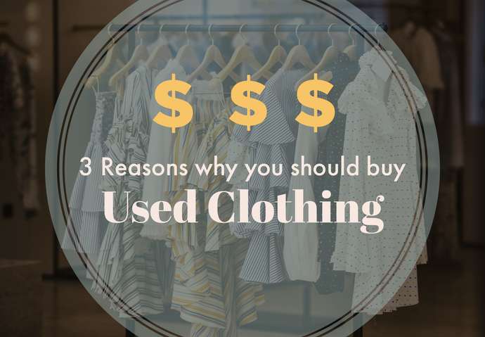 3 Top Reasons Why You Should Start to Buy Secondhand Clothes