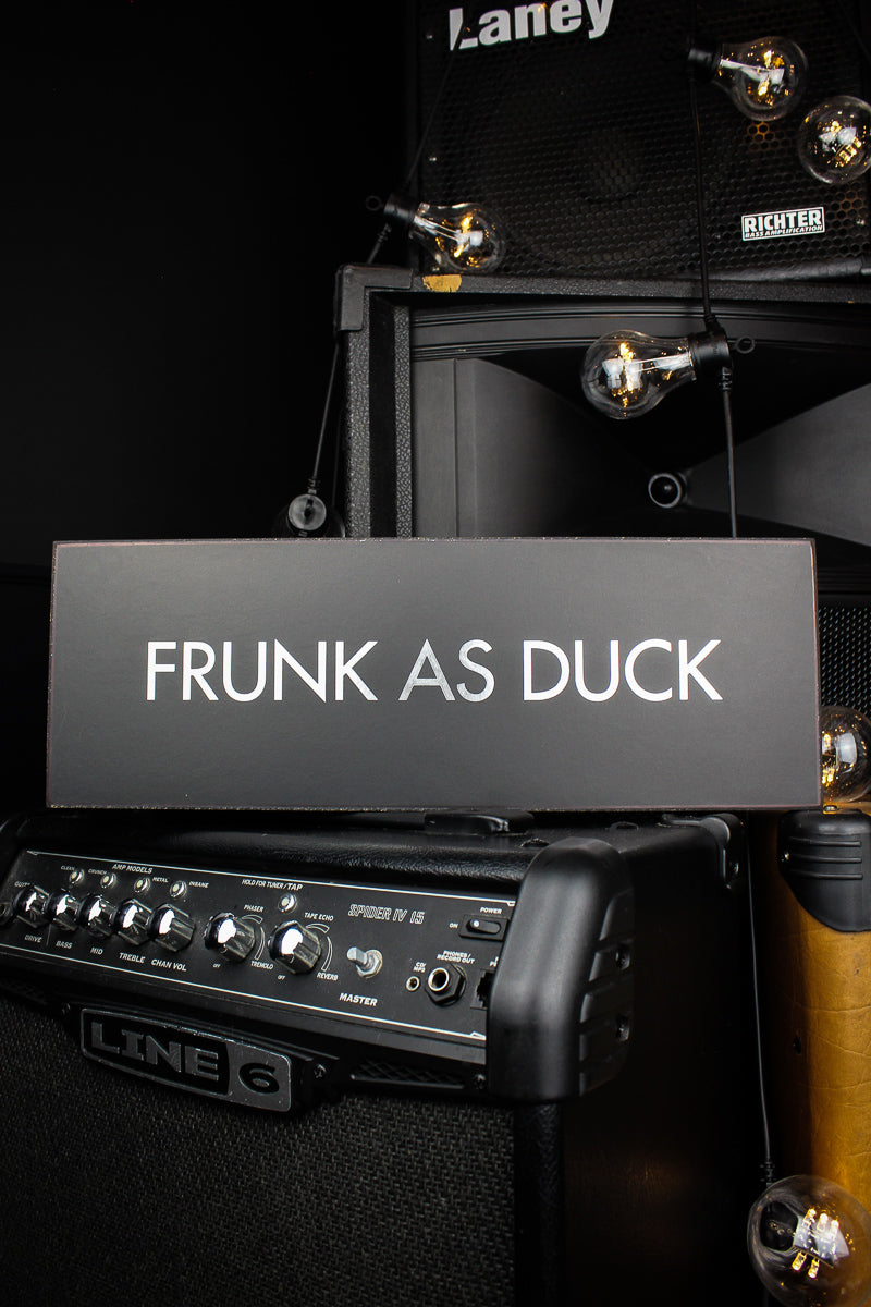 Frunk As Duck Wooden Sign