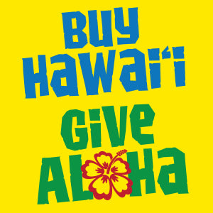Buy Hawai'i Give Aloha - Supporting the Community