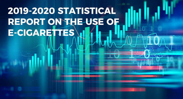 2019-2020 Statistical Report on the Use of E-cigarettes