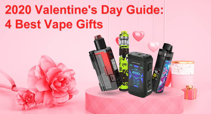 2020 Valentine's Day Vape Guide: 4 Best Vape Gifts