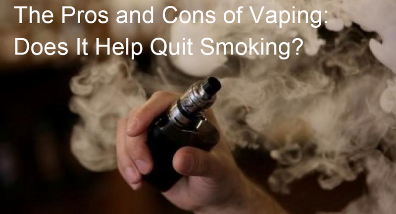 The Pros and Cons of Vaping: Does It Help Quit Smoking?
