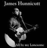 "James Hunnicutt ""All By My Lonesome"" 12"" Vinyl"