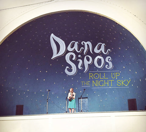"Dana Sipos ""Roll Up The Night Sky"" CD  (Muddy Roots Music Recordings)"