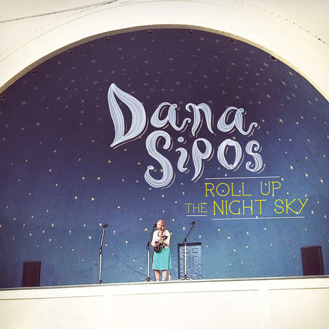 "Dana Sipos 12"" RECORD w/ download card (Roll Up The Night Sky)"
