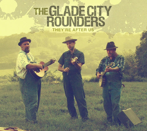 "Glade City Rounders CD ""They're After Us"""