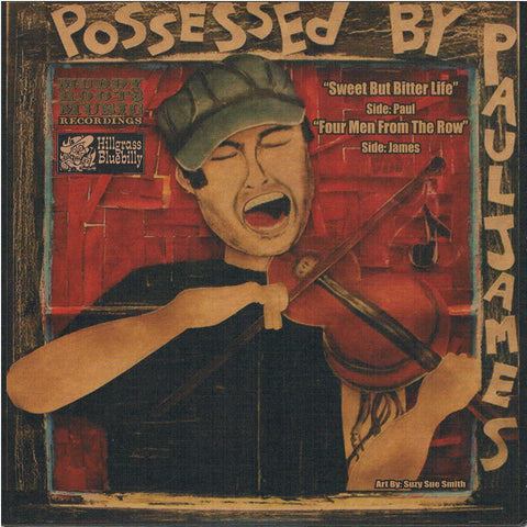 "Possessed By Paul James - ""Sweet But Bitter Life"" Vinyl 7"" 45rpm"