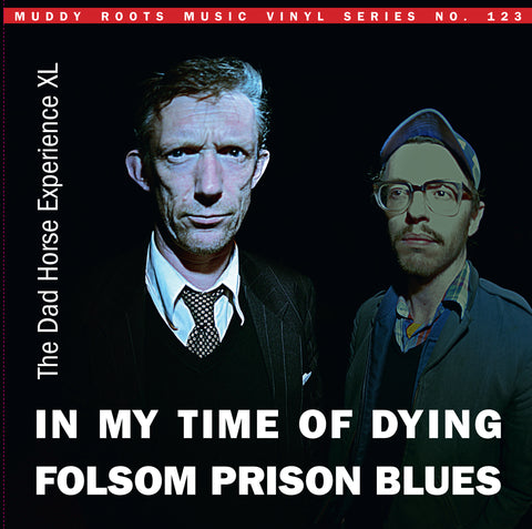 "Dad Horse Experience XL feat. Anto Macaroni ""IN MY TIME OF DYING"" & ""FOLSOM PRISON BLUES"" Import"