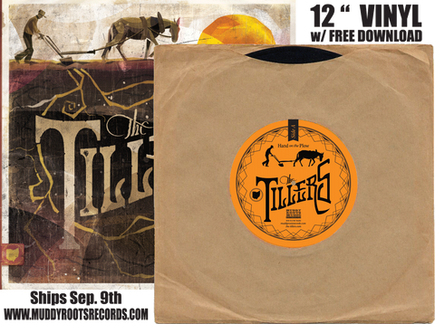 "The Tillers 12"" RECORD w/ download card (Muddy Roots Music Recordings)"