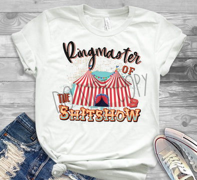 Ringmaster of the Shitshow - Sublimation Transfer
