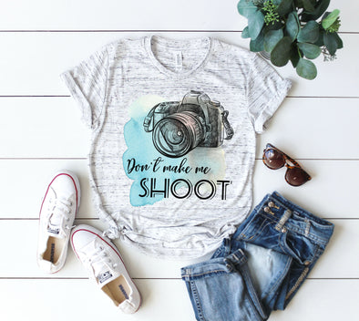Don't Make Me Shoot - Sublimation Transfer