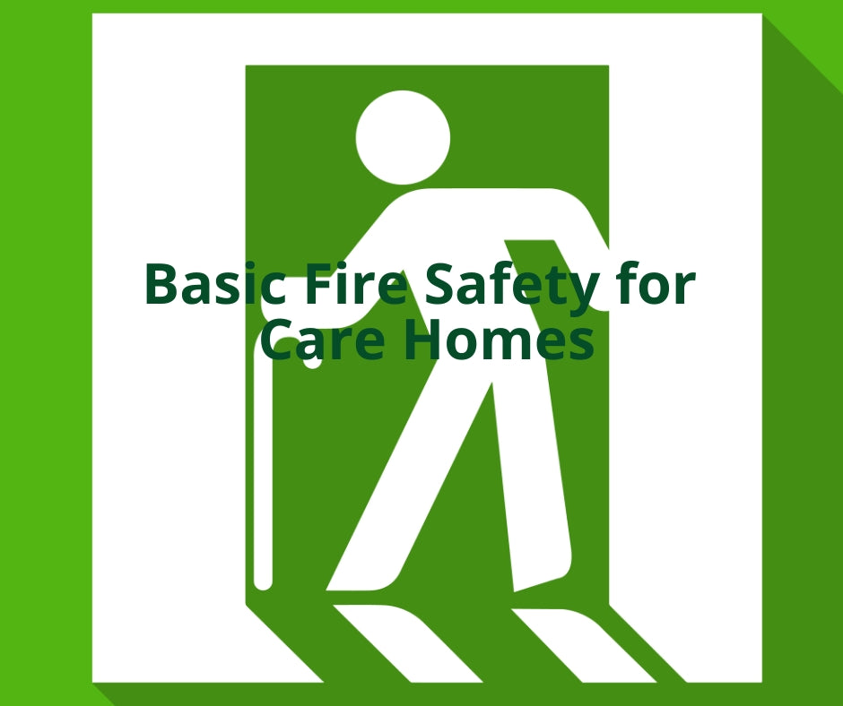 Basic Fire Safety Awareness for Care Homes
