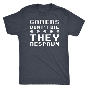 Gamers Don't Die - Dark Shirt