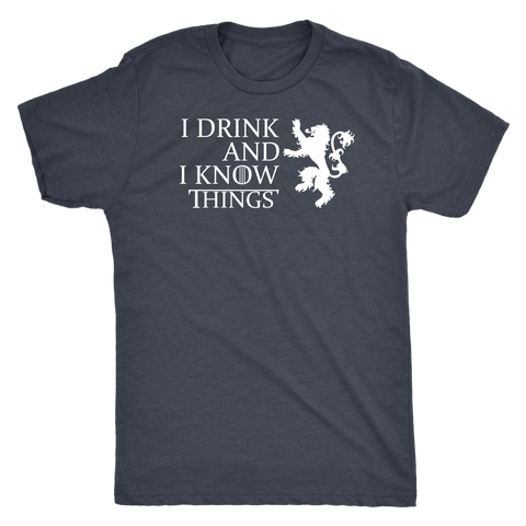 I Drink And I Know Things - Dark Shirt