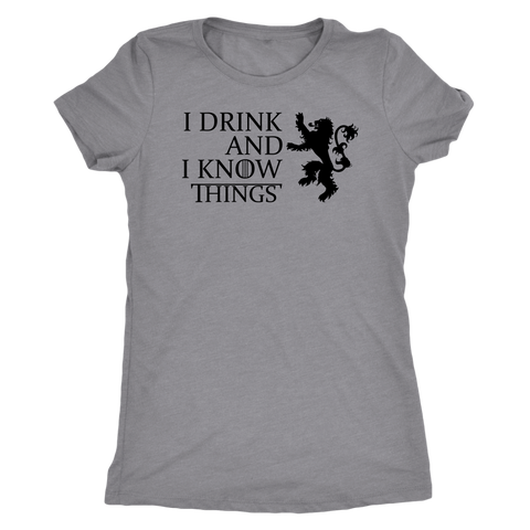 I Drink And I Know Things - Light Shirt