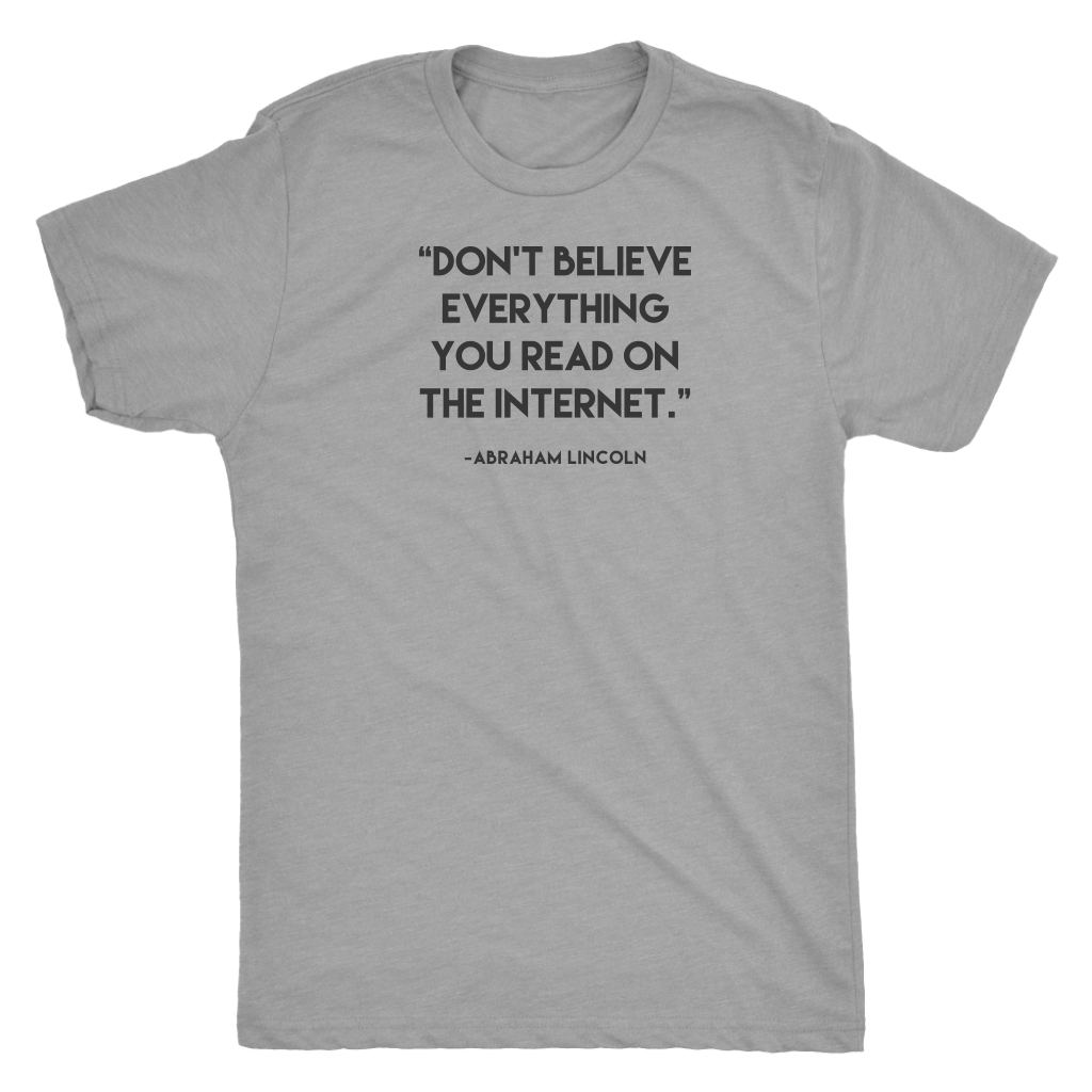 Don't Believe Everything - Light Shirt