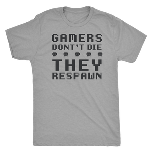 Gamers Don't Die - Light Shirt
