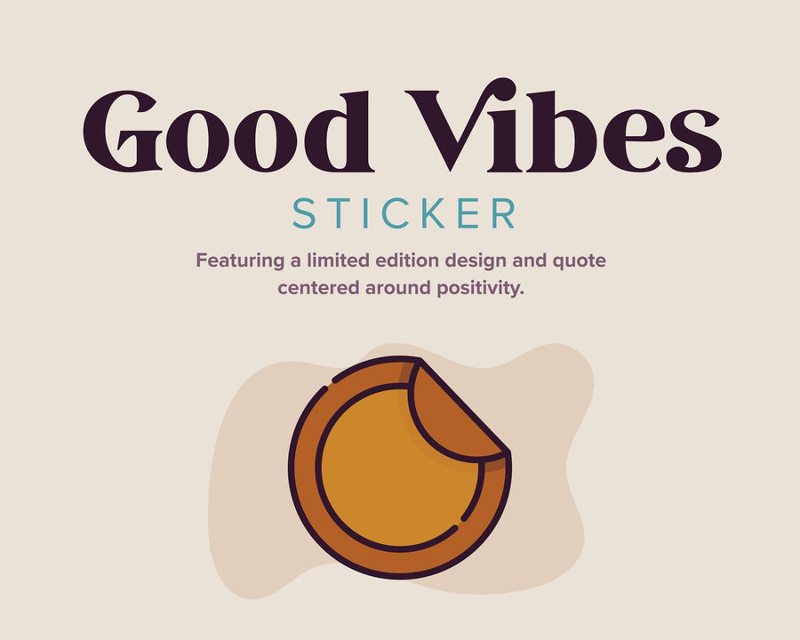 Good Vibes Sticker | Quarterly Release