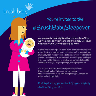 You Are Invited To The #BrushBabySleepover