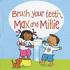 Brush your teeth Max and Millie