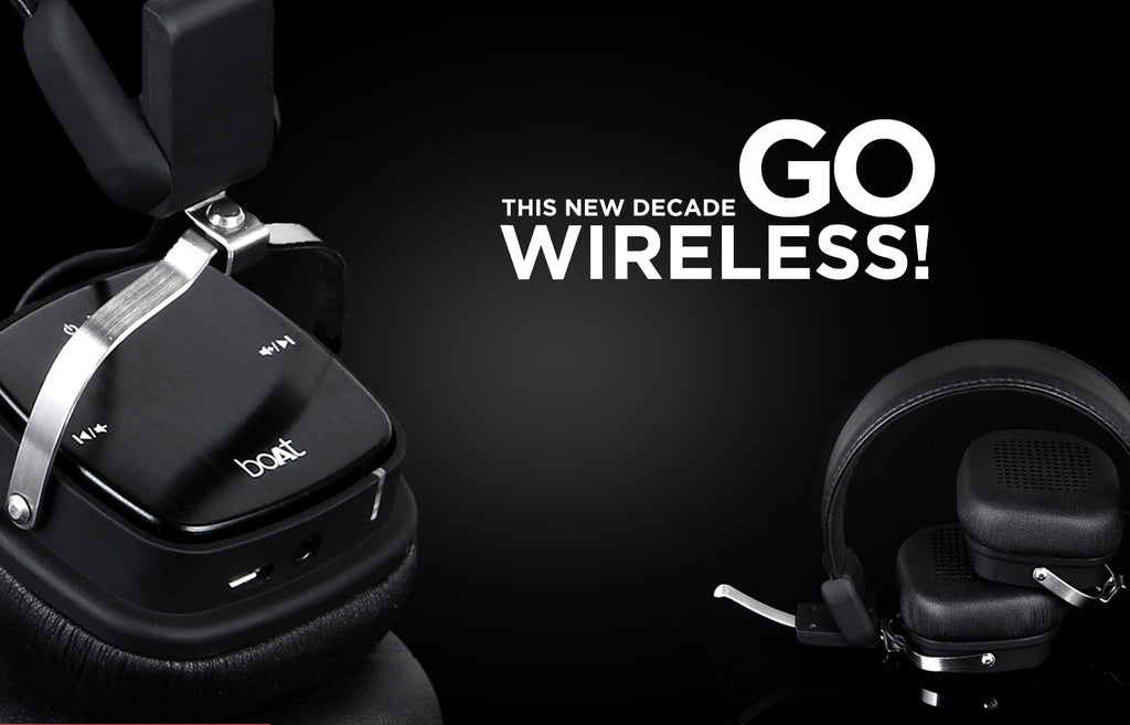 THIS NEW DECADE, GO WIRELESS!