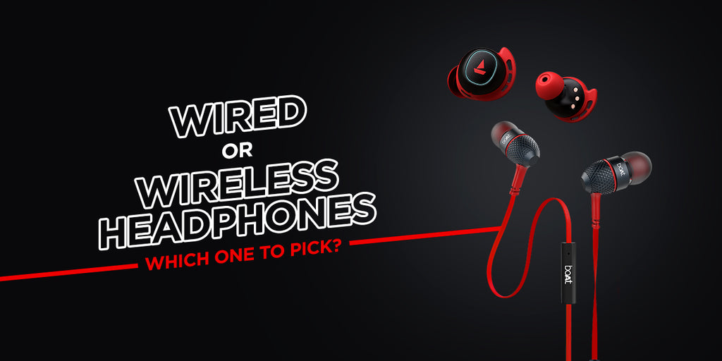 Wired Or Wireless Headphones - Which One To Pick?