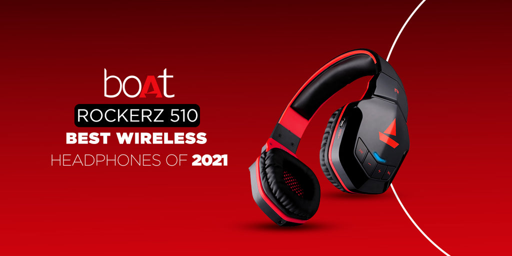 Why Is boAt Rockerz 510 The Best Wireless Headphones Of 2021?
