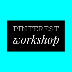 Pinterest Workshop- next date tbc.