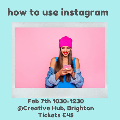 How To Use Instagram Workshop- Feb 7th 1030-1230-Brighton