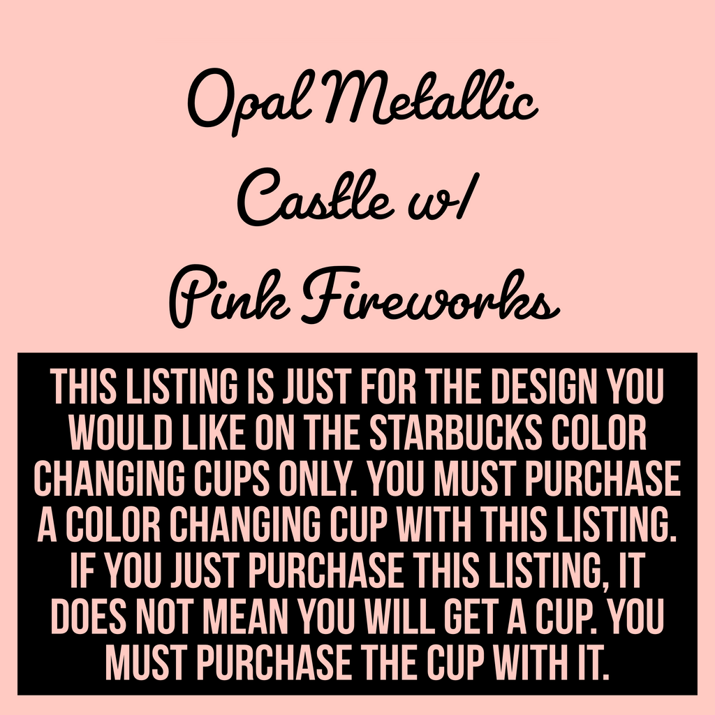 Opal Metallic Castle w/ Pink Fireworks Color Changing Cup Design Listing