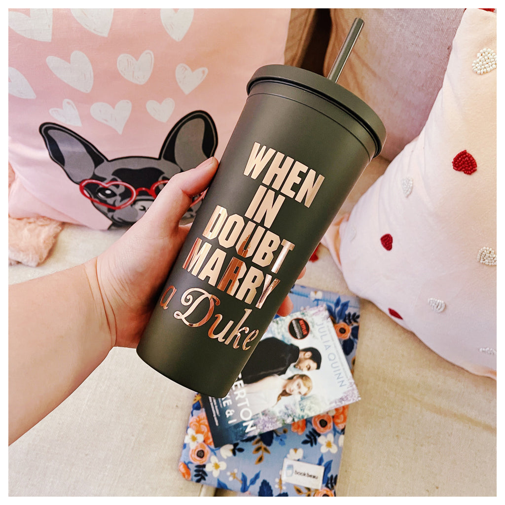 FTLPD x LITerally Us Podcast Collab: When in Doubt Marry a Duke 22 oz. Matte Reusable Tumbler
