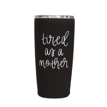 Tired As A Mother Metal Travel Mug