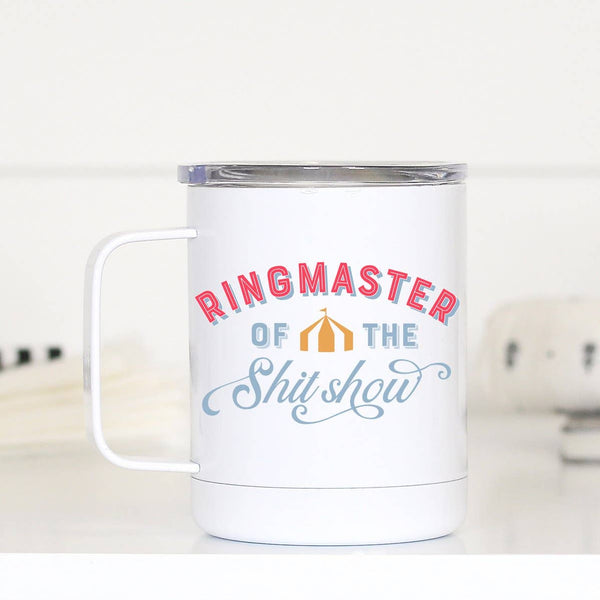 Ringmaster of the Sh*tshow Travel Cup