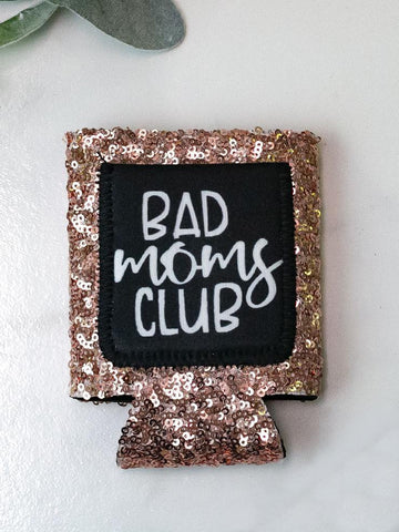 Bad Moms Club Gold Sequin Koozie
